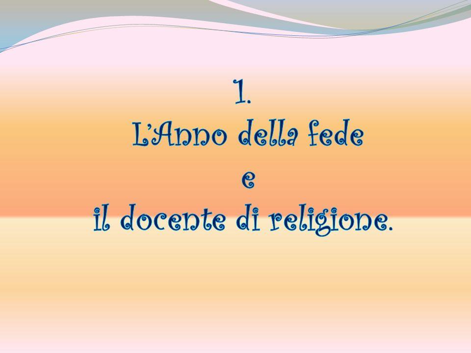 Dallottobre scorso abbiamo incominciato lAnno della fede nel ricordo dei 50 anni dallapertura del Concilio Vaticano II°.