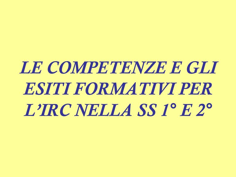 LE COMPETENZE E GLI ESITI FORMATIVI PER LIRC NELLA SS 1° E 2°