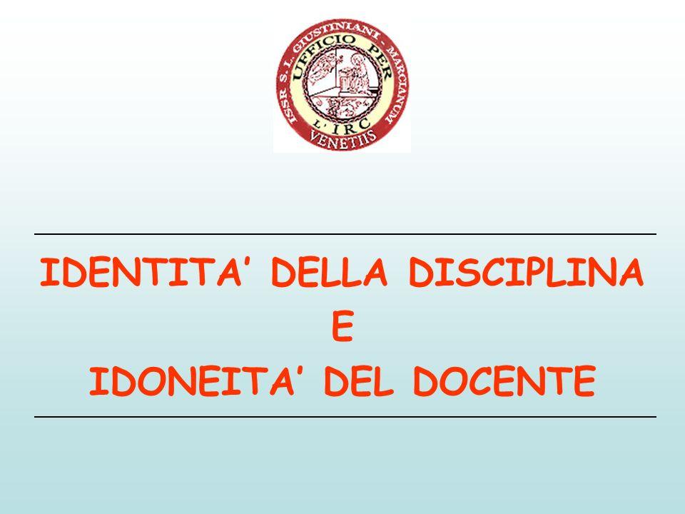 IDENTITA DELLA DISCIPLINA E IDONEITA DEL DOCENTE