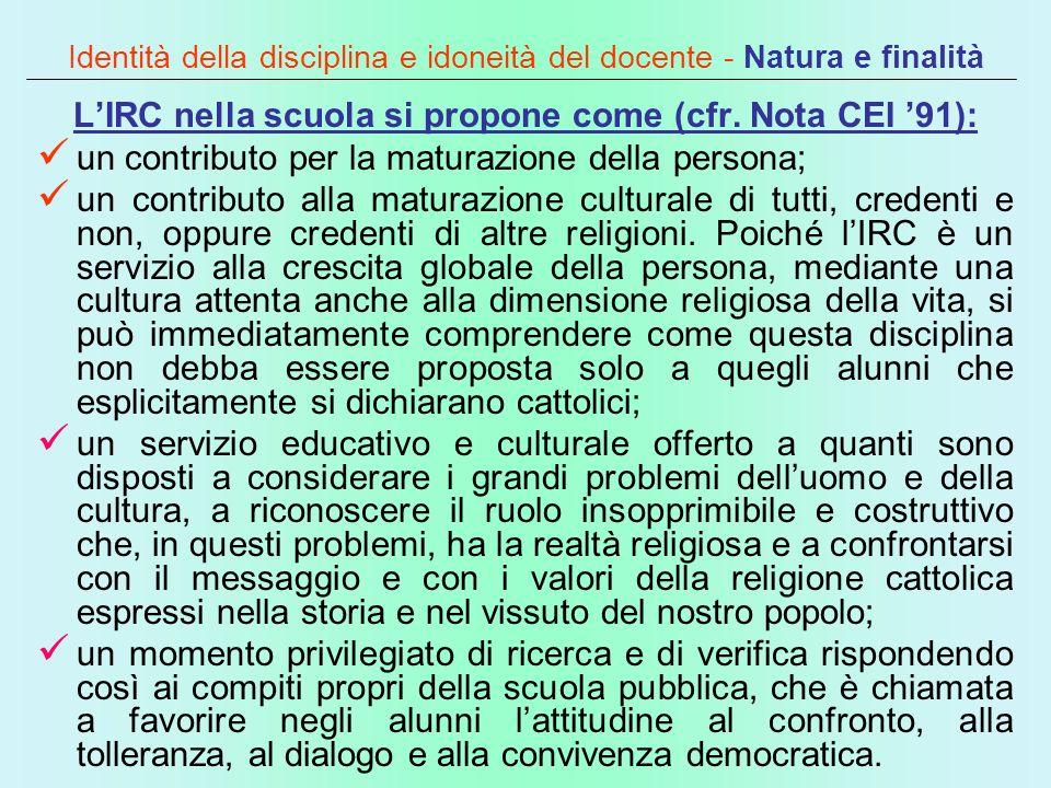 Identità della disciplina e idoneità del docente - Natura e finalità LIRC nella scuola si propone come (cfr. Nota CEI 91): un contributo per la matura