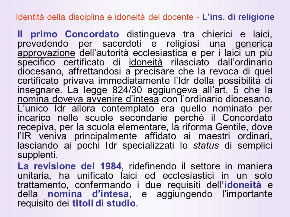 Identità della disciplina e idoneità del docente - Lins. di religione Il primo Concordato distingueva tra chierici e laici, prevedendo per sacerdoti e