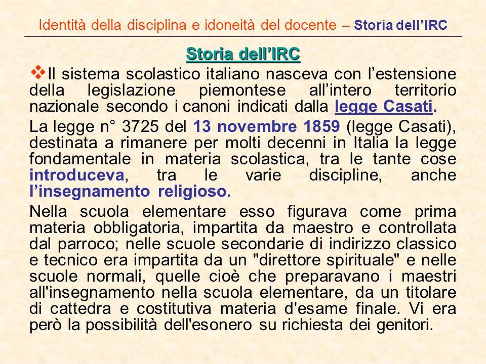 Identità della disciplina e idoneità del docente – Storia dellIRC Storia dellIRC Storia dellIRC Il sistema scolastico italiano nasceva con lestensione