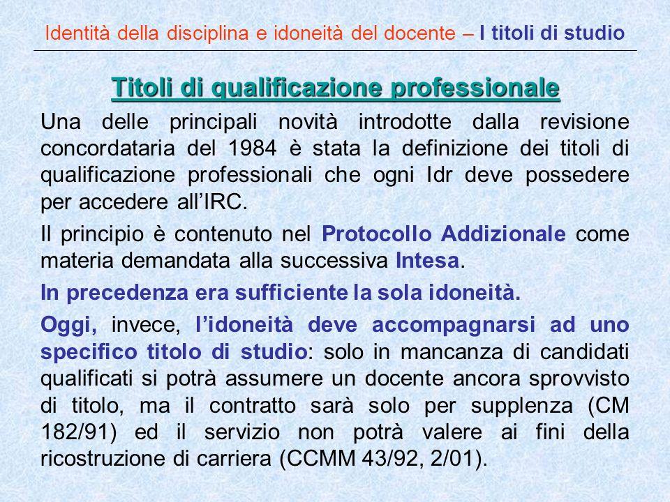 Identità della disciplina e idoneità del docente – I titoli di studio Titoli di qualificazione professionale Titoli di qualificazione professionale Un