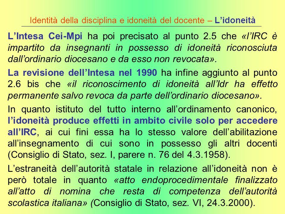 Identità della disciplina e idoneità del docente – Lidoneità LIntesa Cei-Mpi ha poi precisato al punto 2.5 che «lIRC è impartito da insegnanti in poss
