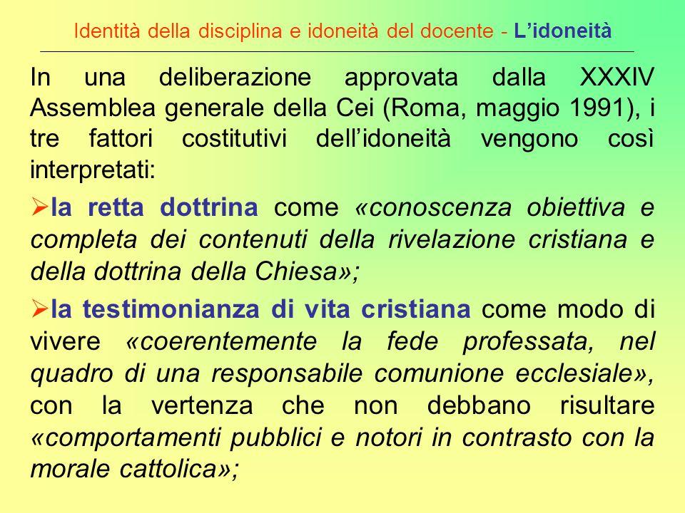 Identità della disciplina e idoneità del docente - Lidoneità In una deliberazione approvata dalla XXXIV Assemblea generale della Cei (Roma, maggio 199