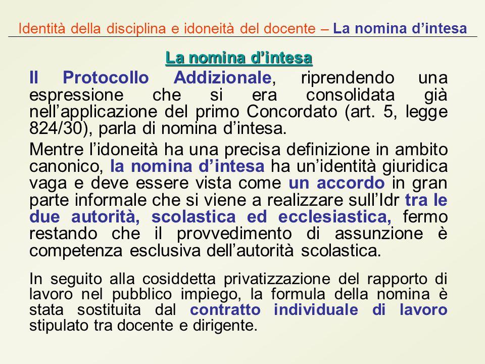 Identità della disciplina e idoneità del docente – La nomina dintesa La nomina dintesa La nomina dintesa Il Protocollo Addizionale, riprendendo una es