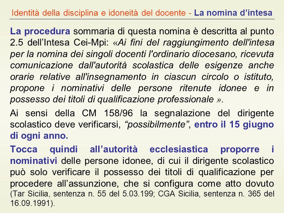 Identità della disciplina e idoneità del docente - La nomina dintesa La procedura sommaria di questa nomina è descritta al punto 2.5 dellIntesa Cei-Mp