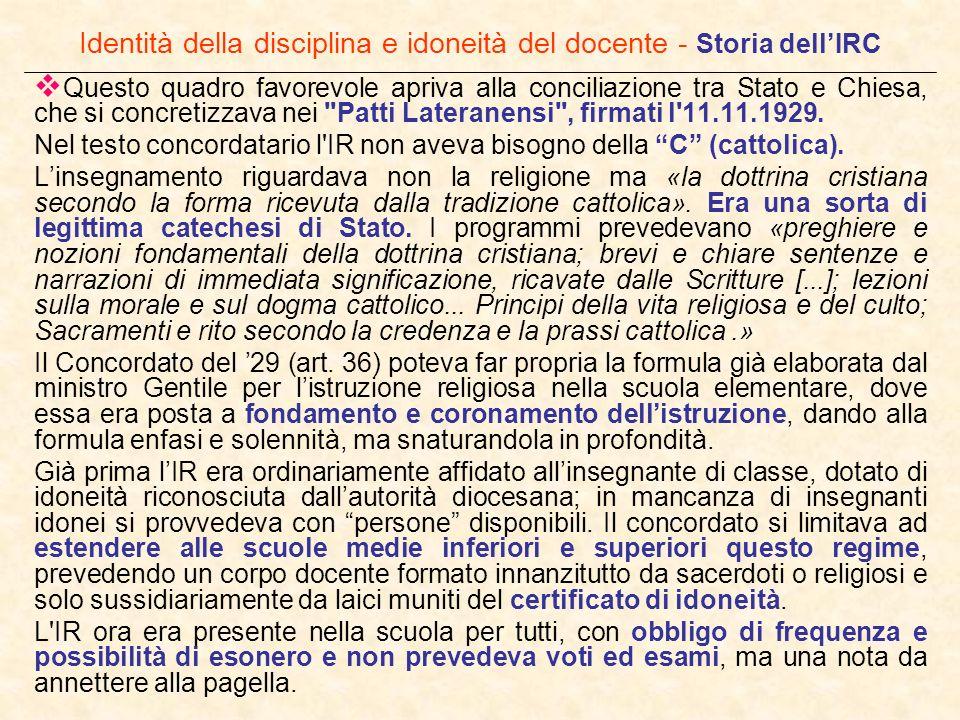 Identità della disciplina e idoneità del docente - Storia dellIRC Questo quadro favorevole apriva alla conciliazione tra Stato e Chiesa, che si concre