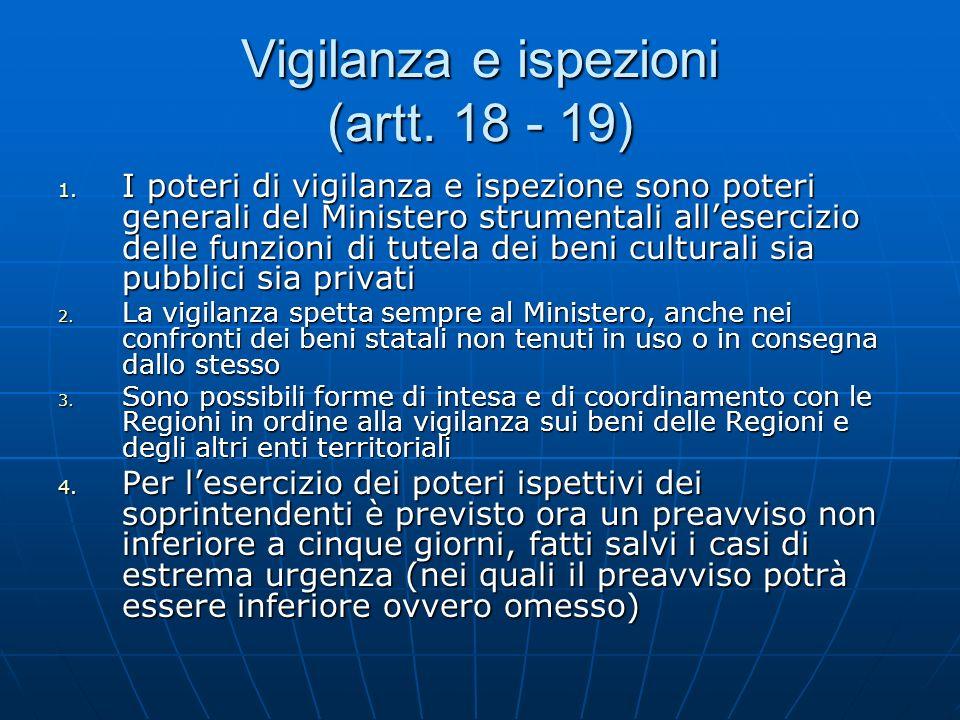 Vigilanza e ispezioni (artt. 18 - 19) 1. I poteri di vigilanza e ispezione sono poteri generali del Ministero strumentali allesercizio delle funzioni