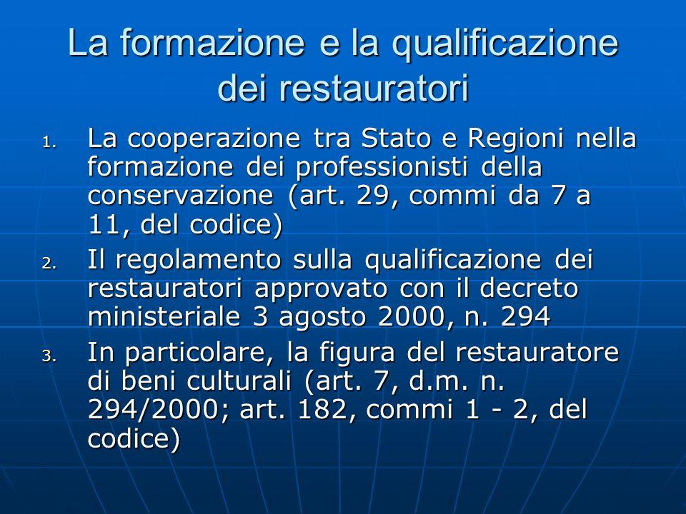 La formazione e la qualificazione dei restauratori 1. La cooperazione tra Stato e Regioni nella formazione dei professionisti della conservazione (art