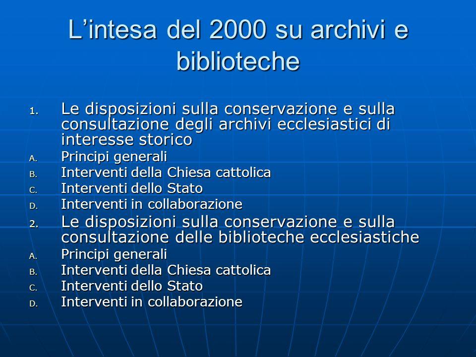 Lintesa del 2000 su archivi e biblioteche 1. Le disposizioni sulla conservazione e sulla consultazione degli archivi ecclesiastici di interesse storic