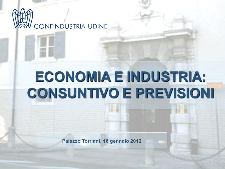 ECONOMIA E INDUSTRIA: CONSUNTIVO E PREVISIONI Palazzo Torriani, 16 gennaio 2012