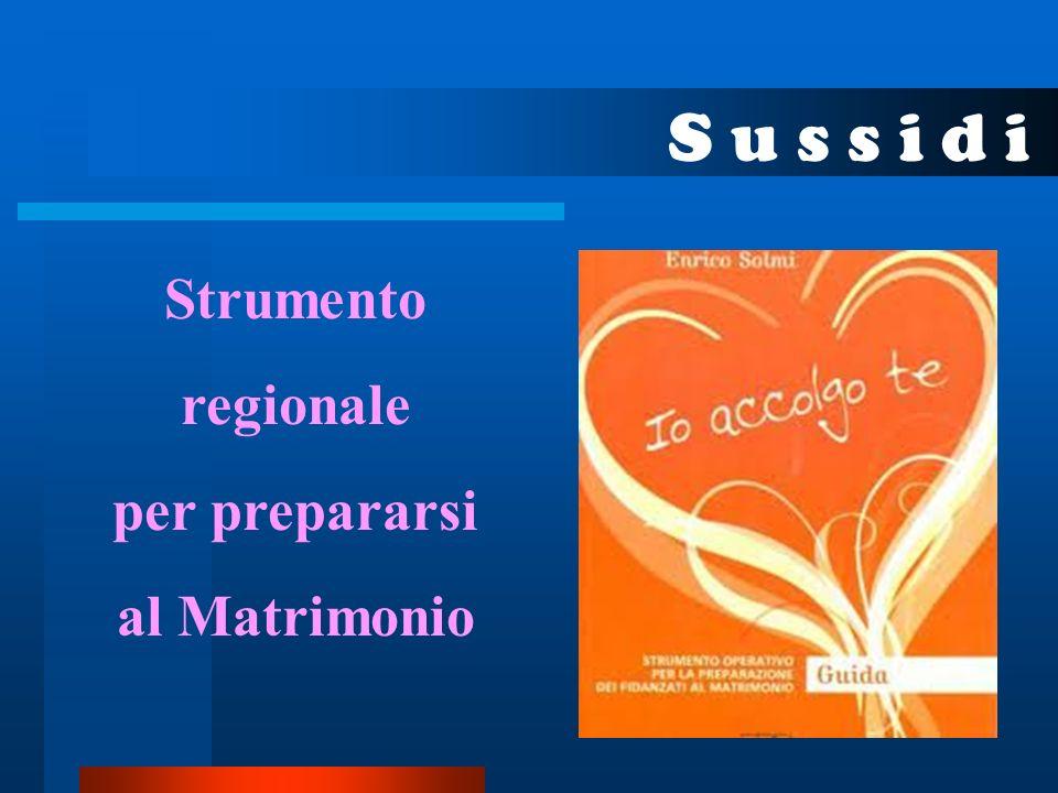 S u s s i d i Strumento regionale per prepararsi al Matrimonio
