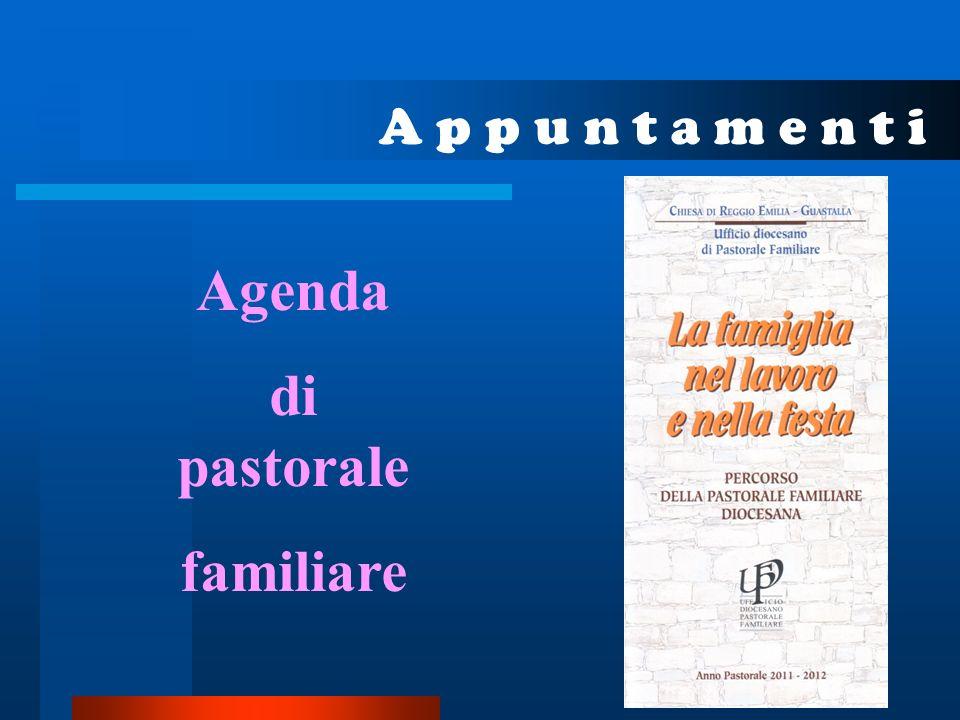 A p p u n t a m e n t i Agenda di pastorale familiare