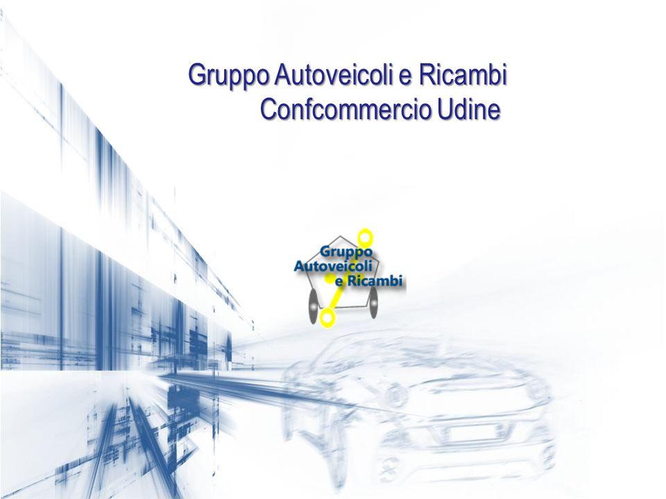 Il Gruppo Autoveicoli e Ricambi Confcommercio Udine Gruppo Autoveicoli e Ricambi Confcommercio Udine