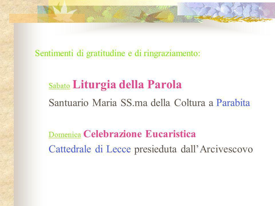 Sentimenti di gratitudine e di ringraziamento: Sabato Liturgia della Parola Santuario Maria SS.ma della Coltura a Parabita Domenica Celebrazione Eucar