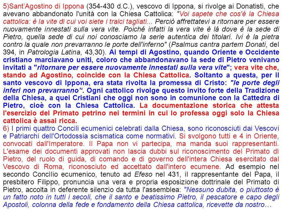 5)SantAgostino di Ippona (354-430 d.C.), vescovo di Ippona, si rivolge ai Donatisti, che avevano abbandonato l'unità con la Chiesa Cattolica: