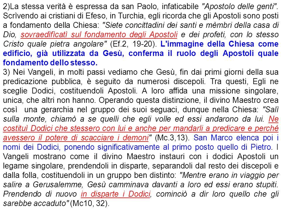 2)La stessa verità è espressa da san Paolo, infaticabile