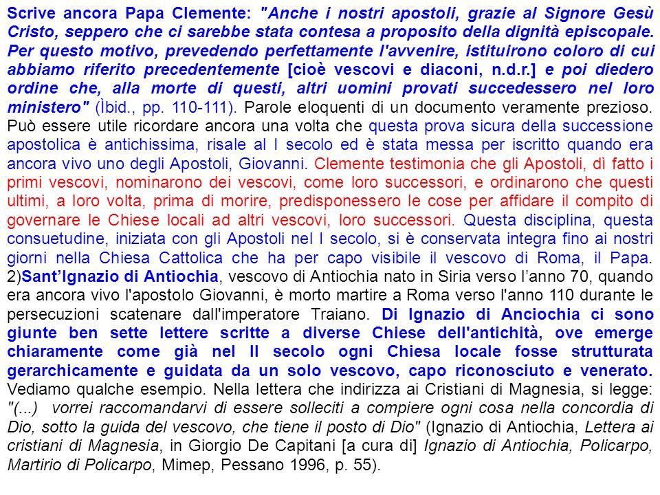 Scrive ancora Papa Clemente: