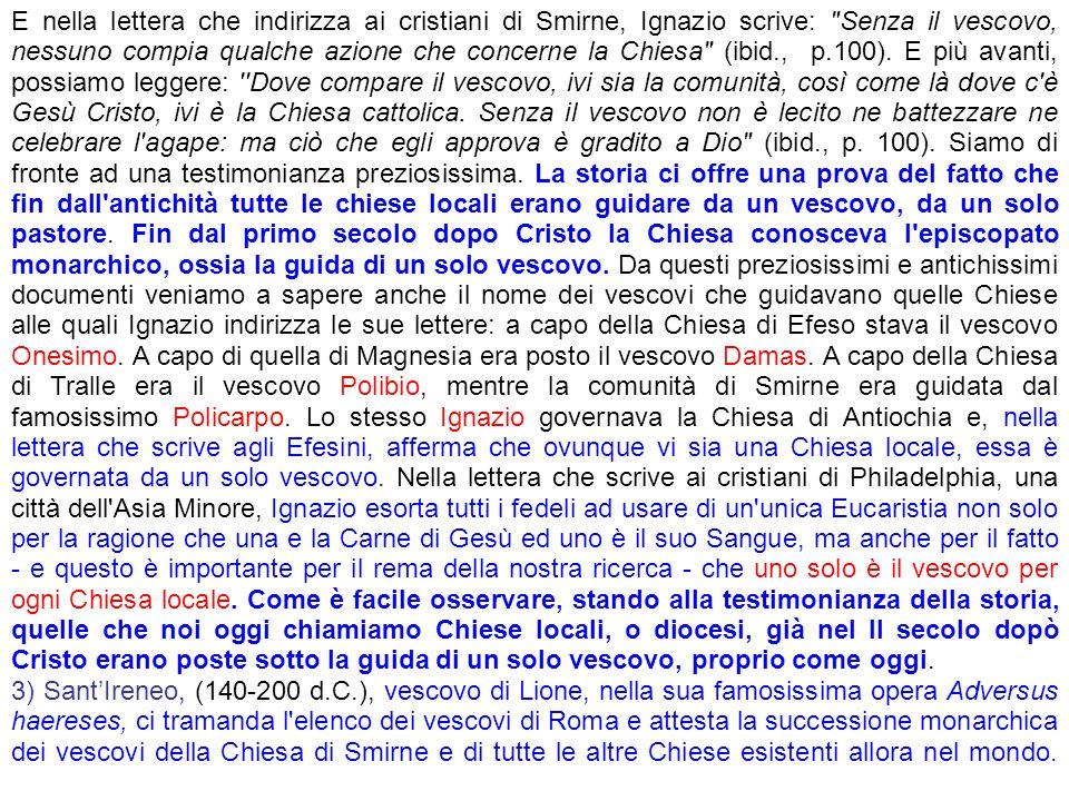 E nella lettera che indirizza ai cristiani di Smirne, Ignazio scrive: