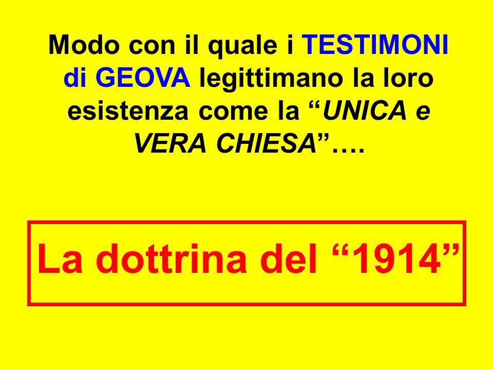 Modo con il quale i TESTIMONI di GEOVA legittimano la loro esistenza come la UNICA e VERA CHIESA…. La dottrina del 1914