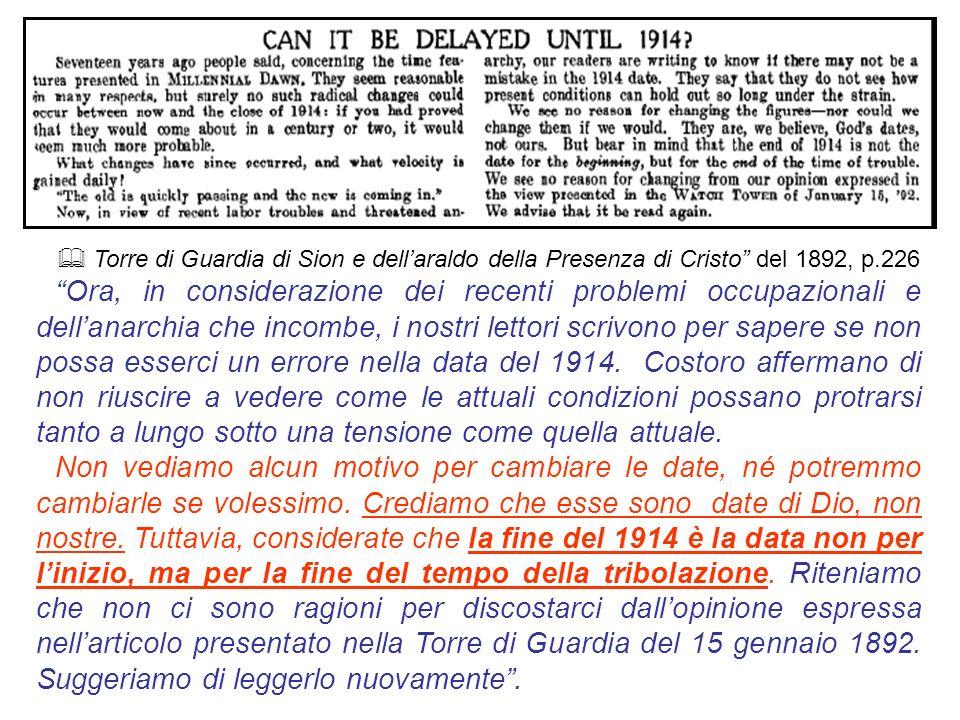Torre di Guardia di Sion e dellaraldo della Presenza di Cristo del 1892, p.226 Ora, in considerazione dei recenti problemi occupazionali e dellanarchi