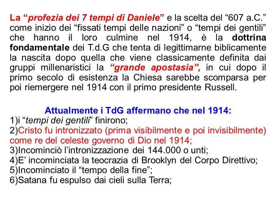 La profezia dei 7 tempi di Daniele e la scelta del 607 a.C. come inizio dei fissati tempi delle nazioni o tempi dei gentili che hanno il loro culmine