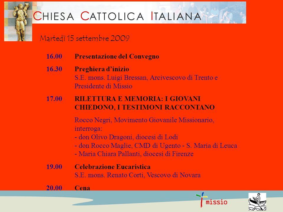16.00Presentazione del Convegno 16.30Preghiera dinizio S.E.