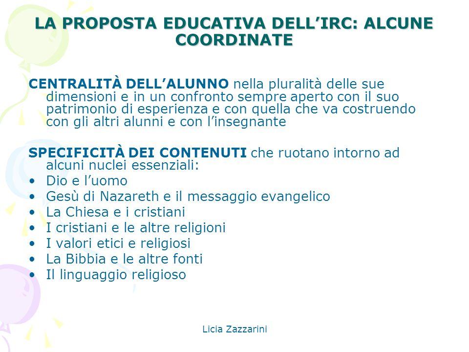 Licia Zazzarini LA PROPOSTA EDUCATIVA DELLIRC: ALCUNE COORDINATE CENTRALITÀ DELLALUNNO nella pluralità delle sue dimensioni e in un confronto sempre a