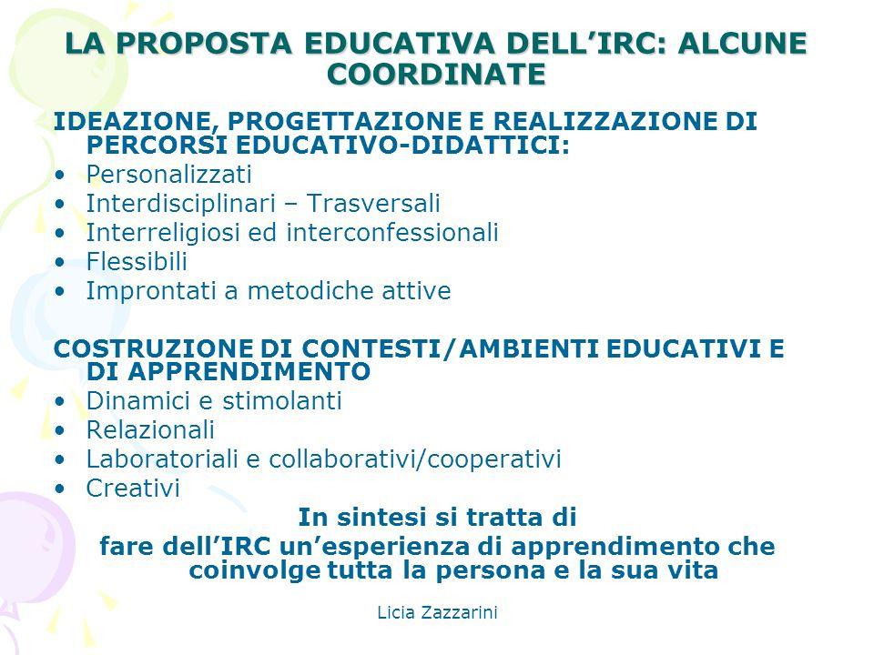 Licia Zazzarini LA PROPOSTA EDUCATIVA DELLIRC: ALCUNE COORDINATE IDEAZIONE, PROGETTAZIONE E REALIZZAZIONE DI PERCORSI EDUCATIVO-DIDATTICI: Personalizz