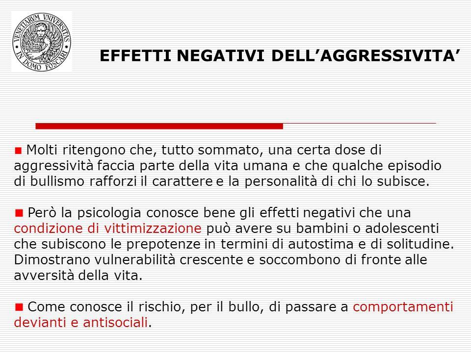 Molti ritengono che, tutto sommato, una certa dose di aggressività faccia parte della vita umana e che qualche episodio di bullismo rafforzi il caratt