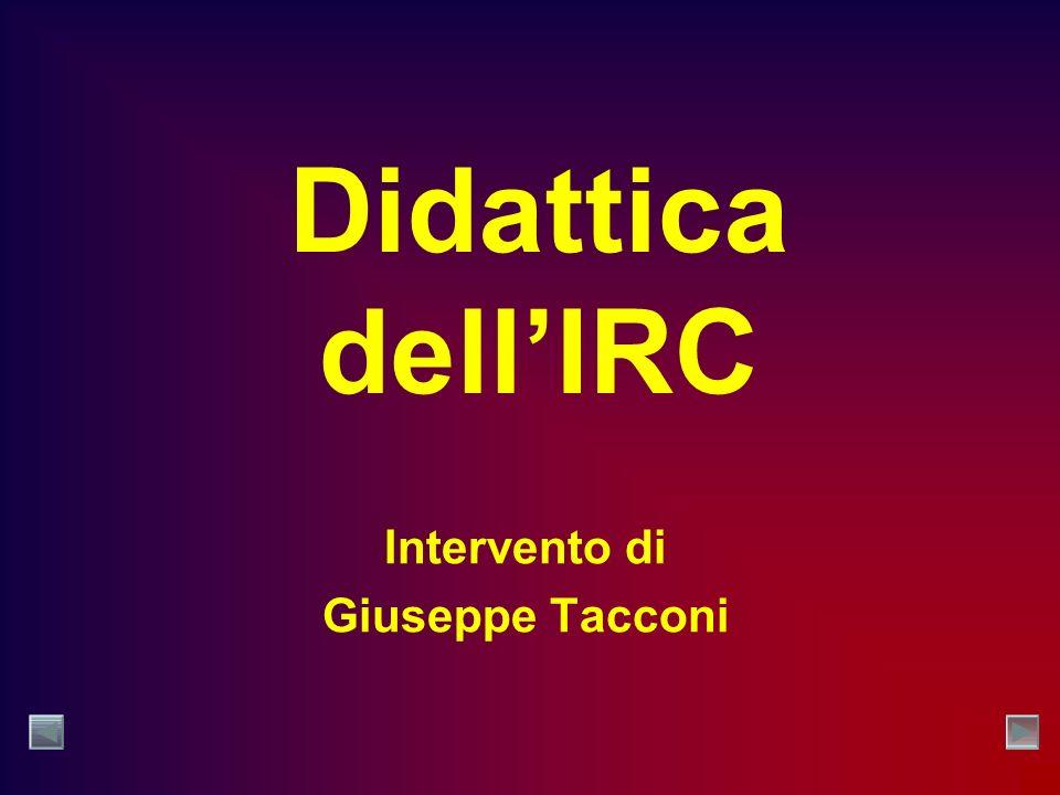Didattica dellIRC Intervento di Giuseppe Tacconi