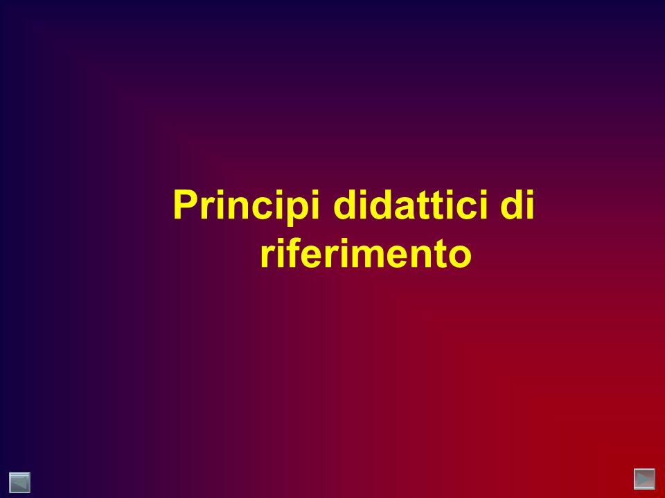 Principi didattici di riferimento