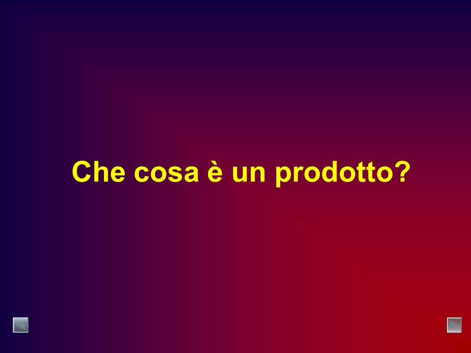Che cosa è un prodotto?