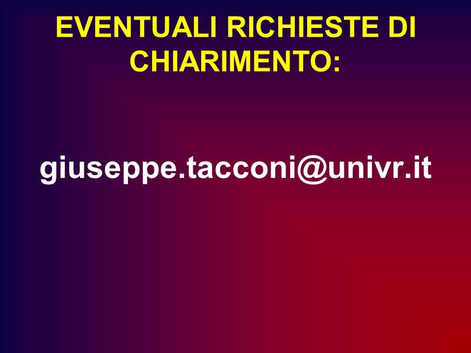EVENTUALI RICHIESTE DI CHIARIMENTO: giuseppe.tacconi@univr.it