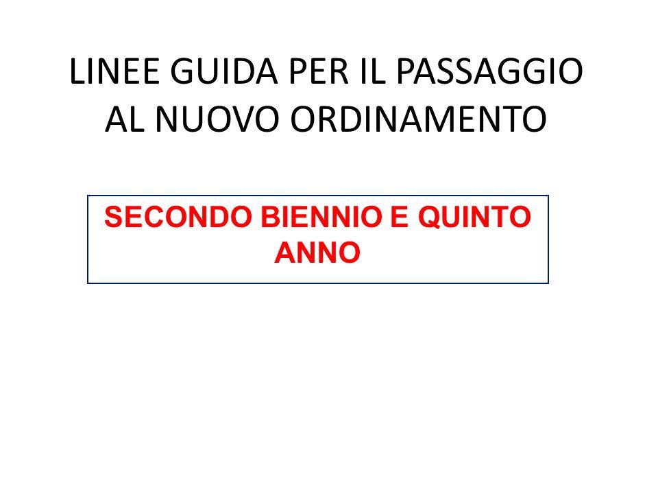 LINEE GUIDA PER IL PASSAGGIO AL NUOVO ORDINAMENTO SECONDO BIENNIO E QUINTO ANNO