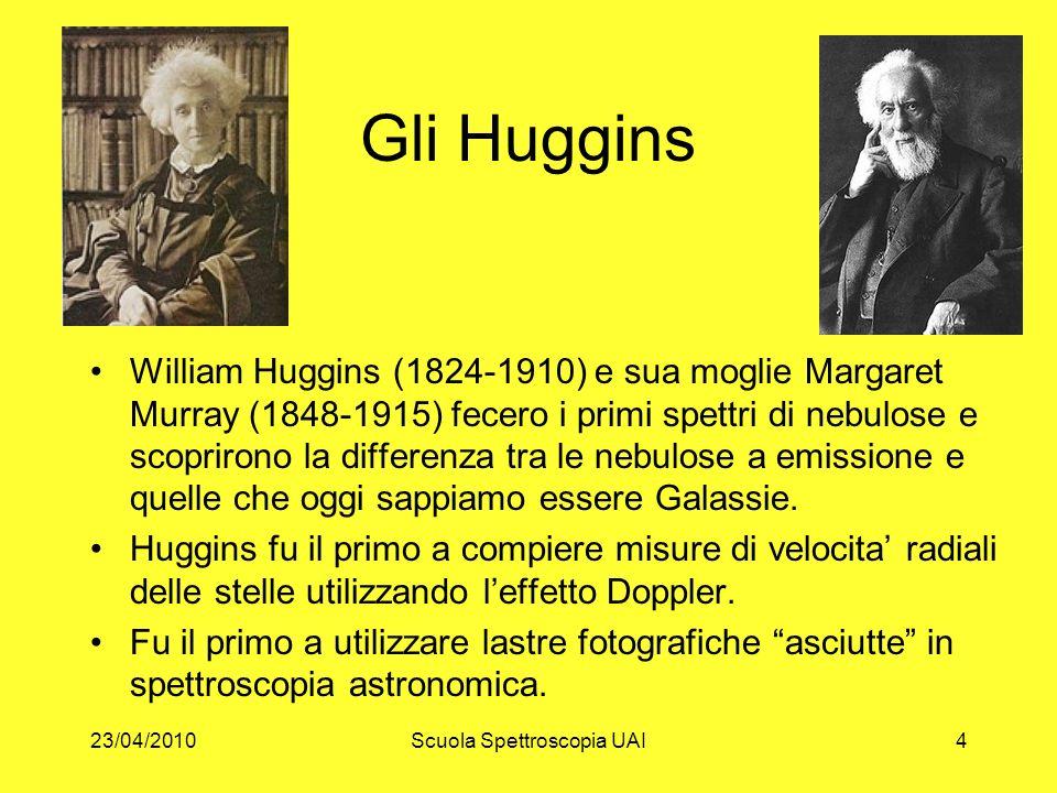 23/04/2010Scuola Spettroscopia UAI4 Gli Huggins William Huggins (1824-1910) e sua moglie Margaret Murray (1848-1915) fecero i primi spettri di nebulos