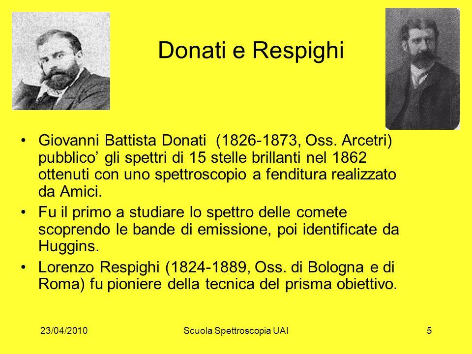 23/04/2010Scuola Spettroscopia UAI5 Donati e Respighi Giovanni Battista Donati (1826-1873, Oss. Arcetri) pubblico gli spettri di 15 stelle brillanti n