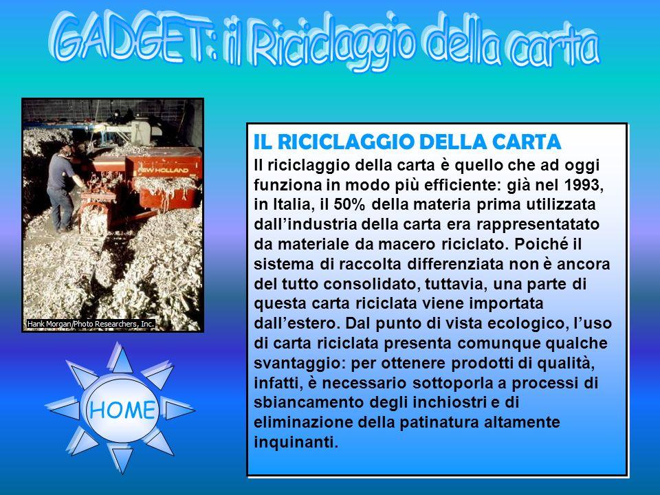 IL RICICLAGGIO DELLA CARTA Il riciclaggio della carta è quello che ad oggi funziona in modo più efficiente: già nel 1993, in Italia, il 50% della mate