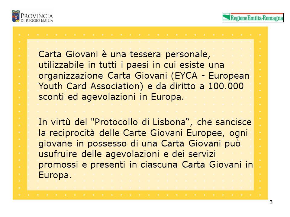 3 Carta Giovani è una tessera personale, utilizzabile in tutti i paesi in cui esiste una organizzazione Carta Giovani (EYCA - European Youth Card Association) e da diritto a 100.000 sconti ed agevolazioni in Europa.