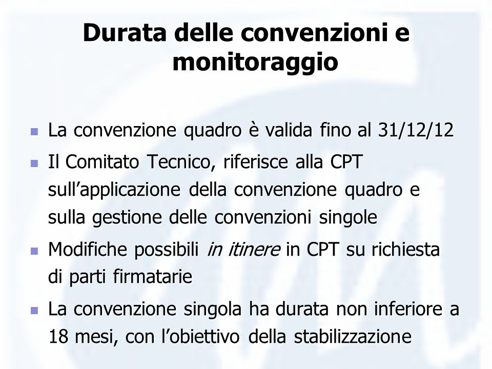 Durata delle convenzioni e monitoraggio La convenzione quadro è valida fino al 31/12/12 La convenzione quadro è valida fino al 31/12/12 Il Comitato Te