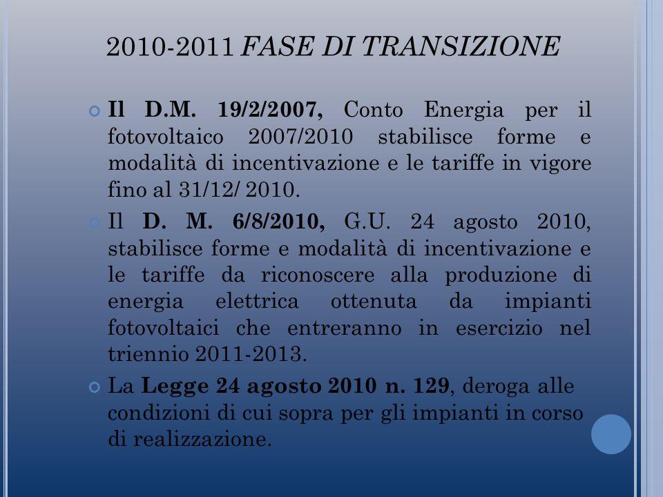 Le deroghe Art.1-septies L. 129/2010 : Le tariffe incentivanti di cui al D.M.