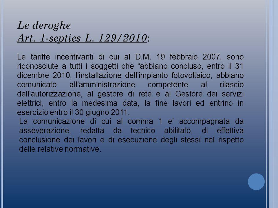 Le deroghe Art. 1-septies L. 129/2010 : Le tariffe incentivanti di cui al D.M.
