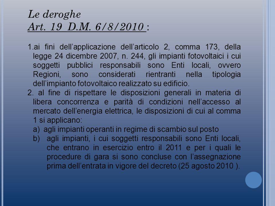 Riepilogo della fase di transizione per gli Enti Locali: Legge 129/2010: impianto concluso entro il 31/12 ( fine lavori dell impianto certificato da tecnico abilitato), entrata in esercizio entro il 30/6/2011 si applica la tariffa incentivante 2010.