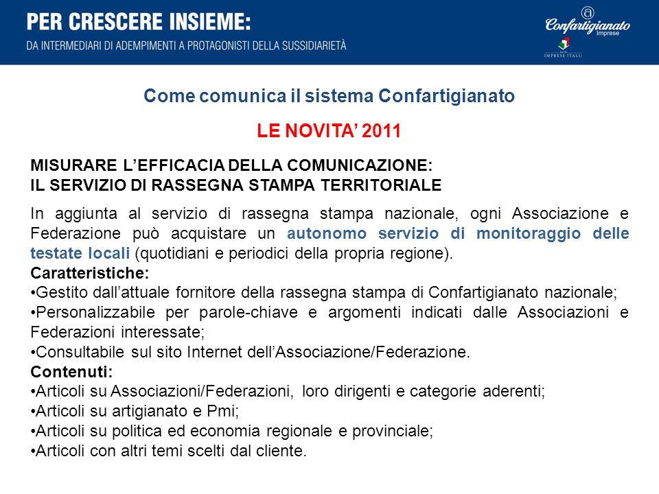 Come comunica il sistema Confartigianato LE NOVITA 2011 MISURARE LEFFICACIA DELLA COMUNICAZIONE: IL SERVIZIO DI RASSEGNA STAMPA TERRITORIALE In aggiun