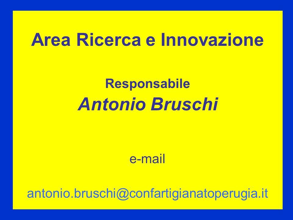 Area Ricerca e Innovazione Responsabile Antonio Bruschi e-mail antonio.bruschi@confartigianatoperugia.it