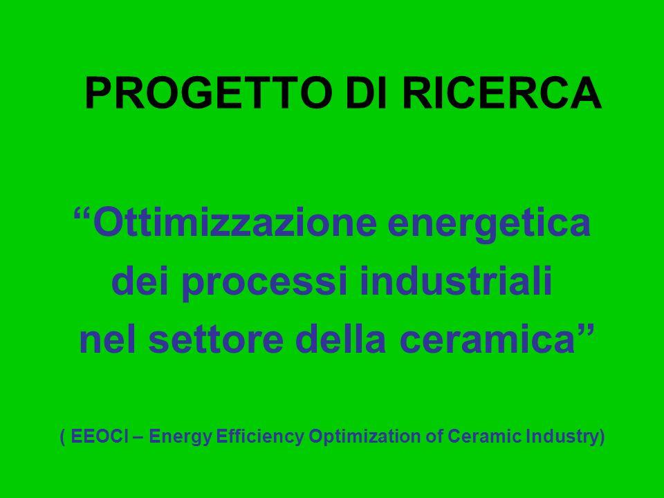 Ottimizzazione energetica dei processi industriali nel settore della ceramica ( EEOCI – Energy Efficiency Optimization of Ceramic Industry) PROGETTO D