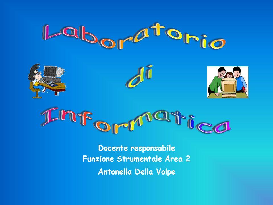 Docente responsabile Funzione Strumentale Area 2 Antonella Della Volpe