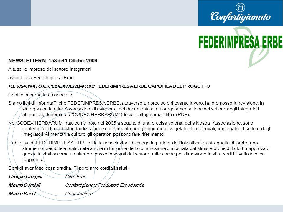 NEWSLETTER N. 158 del 1 Ottobre 2009 A tutte le Imprese del settore integratori associate a Federimpresa Erbe REVISIONATO IL CODEX HERBARUM: FEDERIMPR