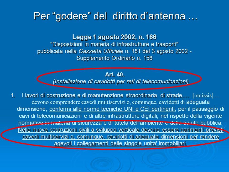 Per godere del diritto dantenna … Legge 1 agosto 2002, n. 166